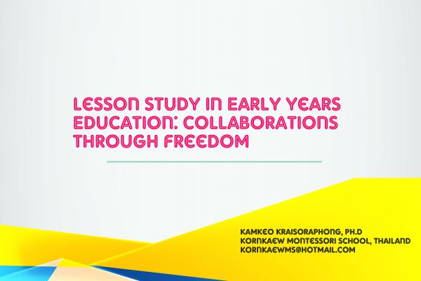 Lesson Study in Early Years Education:  Collaborations Through Freedom