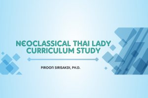 Research and Development of Neoclassical Thai Lady Curriculum by using Lesson Study through Professional Learning Community in Rajinibon School