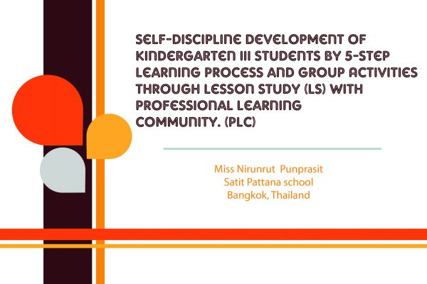 Self-Discipline Development of Kindergarten III Students by 5-Step Learning Process and Group Activities through Lesson Study (LS) with Professional Learning Community. (PLC)