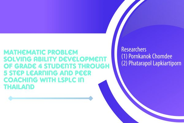 Mathematic Problem Solving Ability Development of Grade 4 Students through 5 Step Learning and Peer Coaching with LSPLC in Thailand
